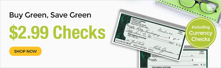 Buy Green, Save Green $2.99 Checks - Shop Now